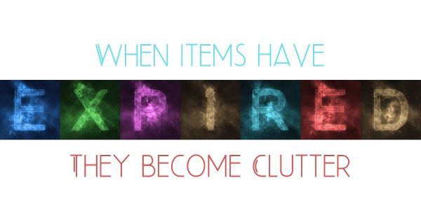 EXPIRED ITEMS BECOME CLUTTER